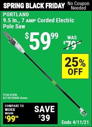 Buy the PORTLAND 9.5 In. 7 Amp Electric Pole Saw (Item 56808) for $59.99, valid through April 11, 2021.