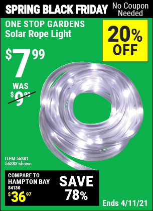 Buy the ONE STOP GARDENS Solar Rope Light (Item 56883/56881) for $7.99, valid through 4/11/2021.