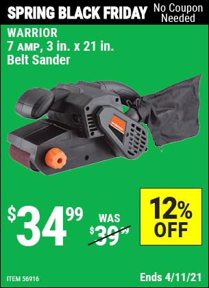 Buy the WARRIOR 7 Amp 3 In. X 21 In. Belt Sander (Item 56916) for $34.99, valid through 4/11/2021.