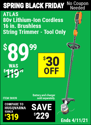 Buy the 80v Lithium-Ion Cordless 16 In. Brushless String Trimmer (Item 56939) for $89.99, valid through 4/11/2021.