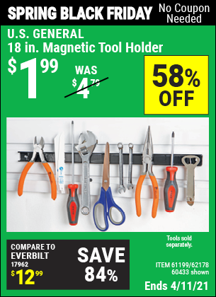 Buy the U.S. GENERAL 18 in. Magnetic Tool Holder (Item 60433/61199/62178) for $1.99, valid through 4/11/2021.