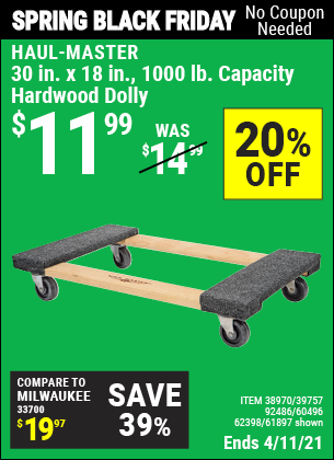 Buy the HAUL-MASTER 30 In x 18 In 1000 Lbs. Capacity Hardwood Dolly (Item 61897) for $11.99, valid through 4/11/2021.