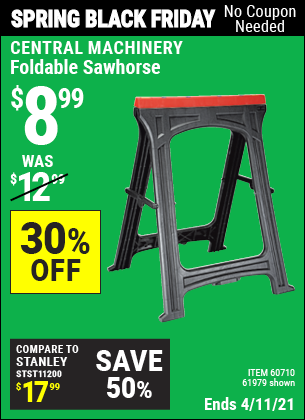 Buy the CENTRAL MACHINERY Foldable Sawhorse (Item 61979/60710) for $8.99, valid through 4/11/2021.