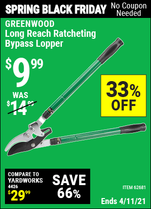 Buy the GREENWOOD Long Reach Ratcheting Bypass Lopper (Item 62681) for $9.99, valid through 4/11/2021.