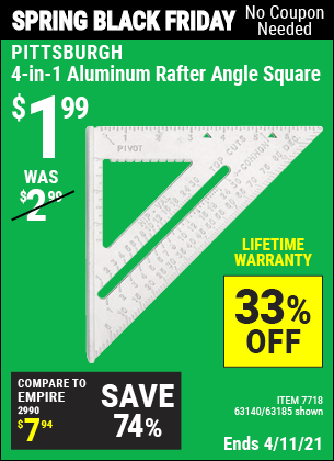 Buy the PITTSBURGH 4-in-1 Aluminum Rafter Angle Square (Item 63185/7718/63140) for $1.99, valid through 4/11/2021.
