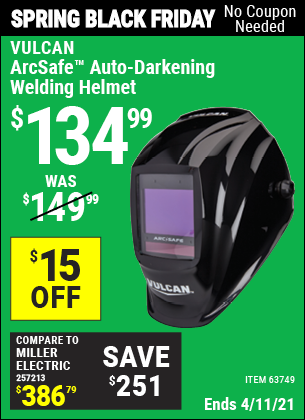 Buy the VULCAN ArcSafe Auto Darkening Welding Helmet (Item 63749) for $134.99, valid through 4/11/2021.