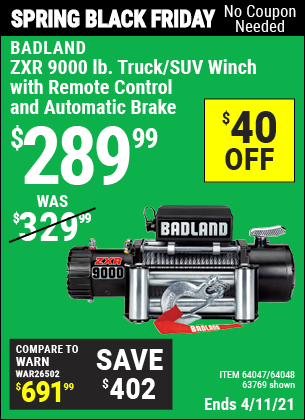 Buy the BADLAND ZXR 9000 lb. Truck/SUV Winch (Item 63769/64047/64048) for $289.99, valid through 4/11/2021.