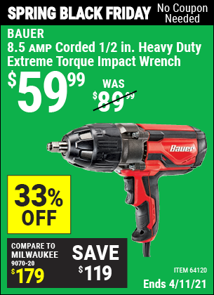 Buy the BAUER 1/2 In. Heavy Duty Extreme Torque Impact Wrench (Item 64120) for $59.99, valid through 4/11/2021.
