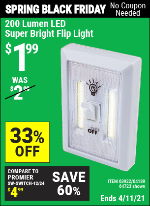 Buy the 200 Lumen LED Super Bright Flip Light (Item 63922/63922/64189) for $1.99, valid through 4/11/2021.