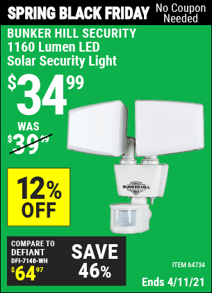 Buy the BUNKER HILL SECURITY 1160 Lumen LED Solar Security Light (Item 64734) for $34.99, valid through 4/11/2021.