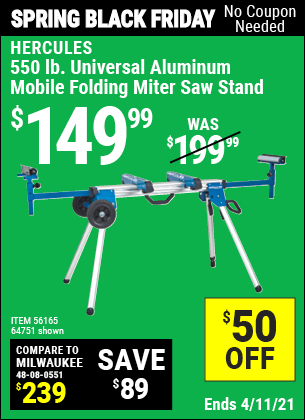 Buy the HERCULES Professional Rolling Miter Saw Stand (Item 64751/56165) for $149.99, valid through 4/11/2021.