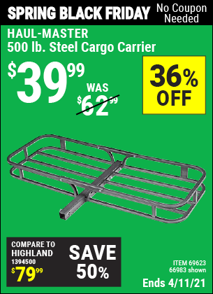Buy the HAUL-MASTER 500 lb. Steel Cargo Carrier (Item 66983/69623) for $39.99, valid through 4/11/2021.