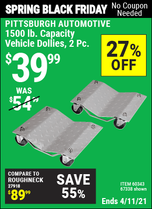 Buy the PITTSBURGH AUTOMOTIVE 1500 lb. Capacity Vehicle Dollies 2 Pc (Item 67338/60343) for $39.99, valid through 4/11/2021.