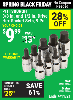 Buy the PITTSBURGH 3/8 in. 1/2 in. Drive SAE Hex Socket Set 9 Pc. (Item 67884) for $9.99, valid through 4/11/2021.