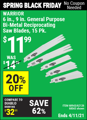 Buy the WARRIOR 6 in. 9 in. General Purpose Bi-Metal Reciprocating Saw Blade 15 Pk. (Item 68043/68943/62126) for $11.99, valid through 4/11/2021.