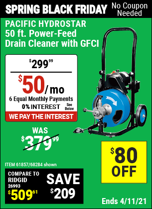 Buy the PACIFIC HYDROSTAR 50 Ft. Commercial Power-Feed Drain Cleaner with GFCI (Item 68284/61857) for $299.99, valid through 4/11/2021.