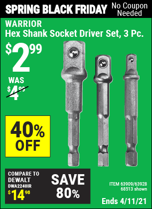 Buy the WARRIOR Hex Shank Socket Driver Set 3 Pc. (Item 68513/63909/63928) for $2.99, valid through 4/11/2021.