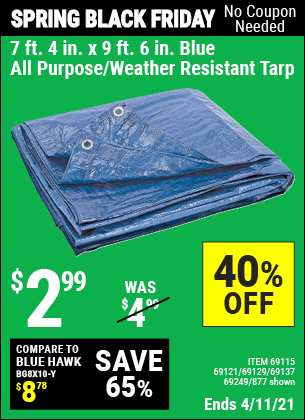 Buy the HFT 7 ft. 4 in. x 9 ft. 6 in. Blue All Purpose/Weather Resistant Tarp (Item 877/69115/69121/69129/69137/69249) for $2.99, valid through 4/11/2021.