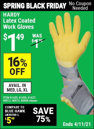 Buy the HARDY Latex Coated Work Gloves (Item 90909/61436) for $1.49, valid through 4/11/2021.