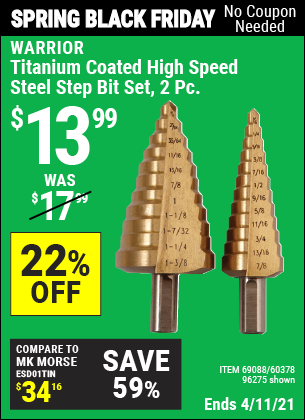 Buy the WARRIOR Titanium Coated High Speed Steel Step Bit Set 2 Pc. (Item 96275/69088/60378) for $13.99, valid through 4/11/2021.