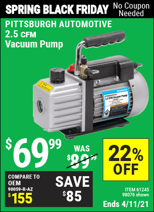 Buy the PITTSBURGH AUTOMOTIVE 2.5 CFM Vacuum Pump (Item 61245/98076) for $69.99, valid through 4/11/2021.