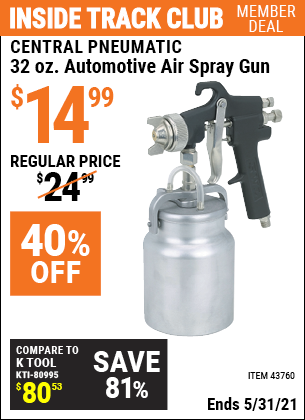 Inside Track Club members can buy the CENTRAL PNEUMATIC 32 oz. Heavy Duty Automotive Air Spray Gun (Item 43760) for $14.99, valid through 5/31/2021.