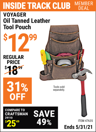 Inside Track Club members can buy the VOYAGER Oil Tanned Leather Tool Pouch (Item 47635) for $12.99, valid through 5/31/2021.