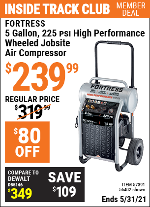 Inside Track Club members can buy the FORTRESS 5 Gallon 1.6 HP 225 PSI Oil-Free Professional Air Compressor (Item 56402/57391) for $239.99, valid through 5/31/2021.