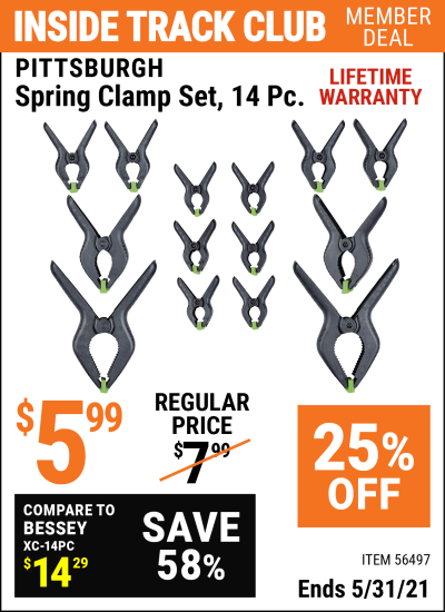 Inside Track Club members can buy the PITTSBURGH Spring Clamp Set 14 Pc. (Item 56497) for $5.99, valid through 5/31/2021.
