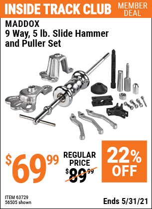 Inside Track Club members can buy the MADDOX 9 Way 5 lb. Slide Hammer Puller Set (Item 56505/63729) for $69.99, valid through 5/31/2021.