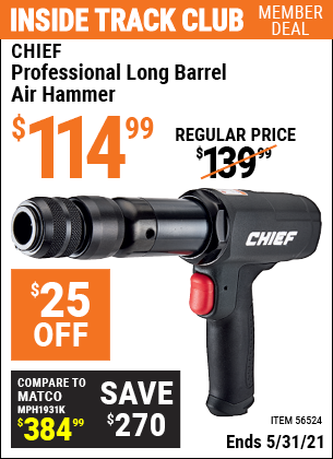 Inside Track Club members can buy the CHIEF Professional Long Barrel Air Hammer (Item 56524) for $114.99, valid through 5/31/2021.