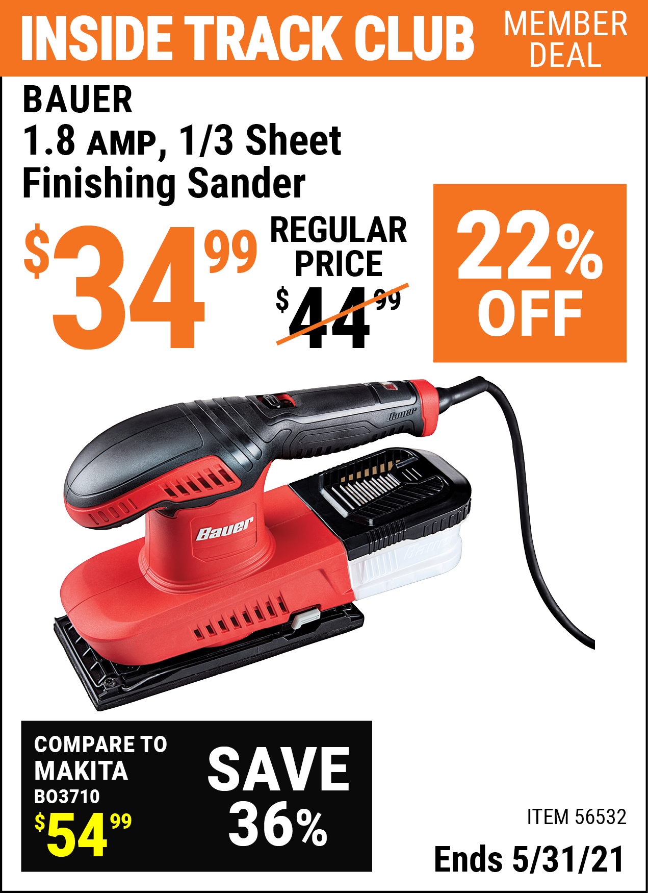 Inside Track Club members can buy the BAUER 1.8 Amp 1/3 Sheet Heavy Duty Finishing Sander (Item 56532) for $34.99, valid through 5/31/2021.