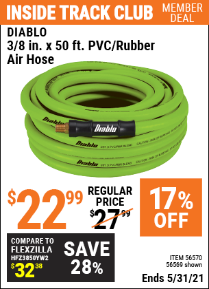 Inside Track Club members can buy the DIABLO 3/8 in. x 50 ft. PVC/Rubber Air Hose (Item 56569/56570) for $22.99, valid through 5/31/2021.