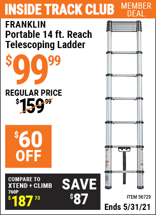 Inside Track Club members can buy the FRANKLIN Portable 14 Ft. Telescoping Ladder (Item 56729) for $99.99, valid through 5/31/2021.