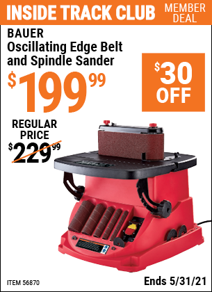 Inside Track Club members can buy the BAUER Oscillating Edge Belt And Spindle Sander (Item 56870) for $199.99, valid through 5/31/2021.