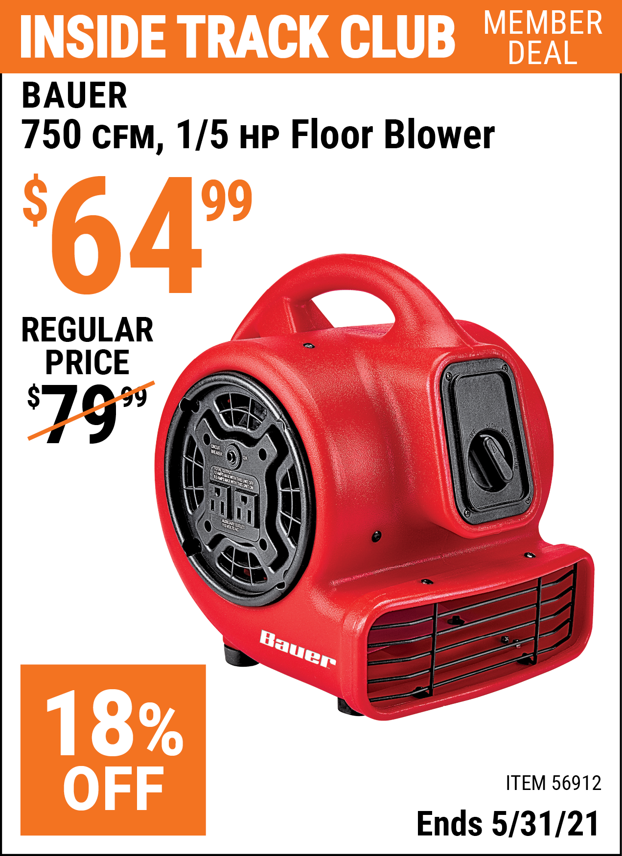 Inside Track Club members can buy the BAUER 750 CFM 1/5 HP Floor Blower (Item 56912) for $64.99, valid through 5/31/2021.