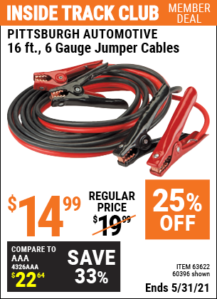 Inside Track Club members can buy the PITTSBURGH AUTOMOTIVE 16 ft. 6 Gauge Heavy Duty Jumper Cables (Item 60396/63622) for $14.99, valid through 5/31/2021.