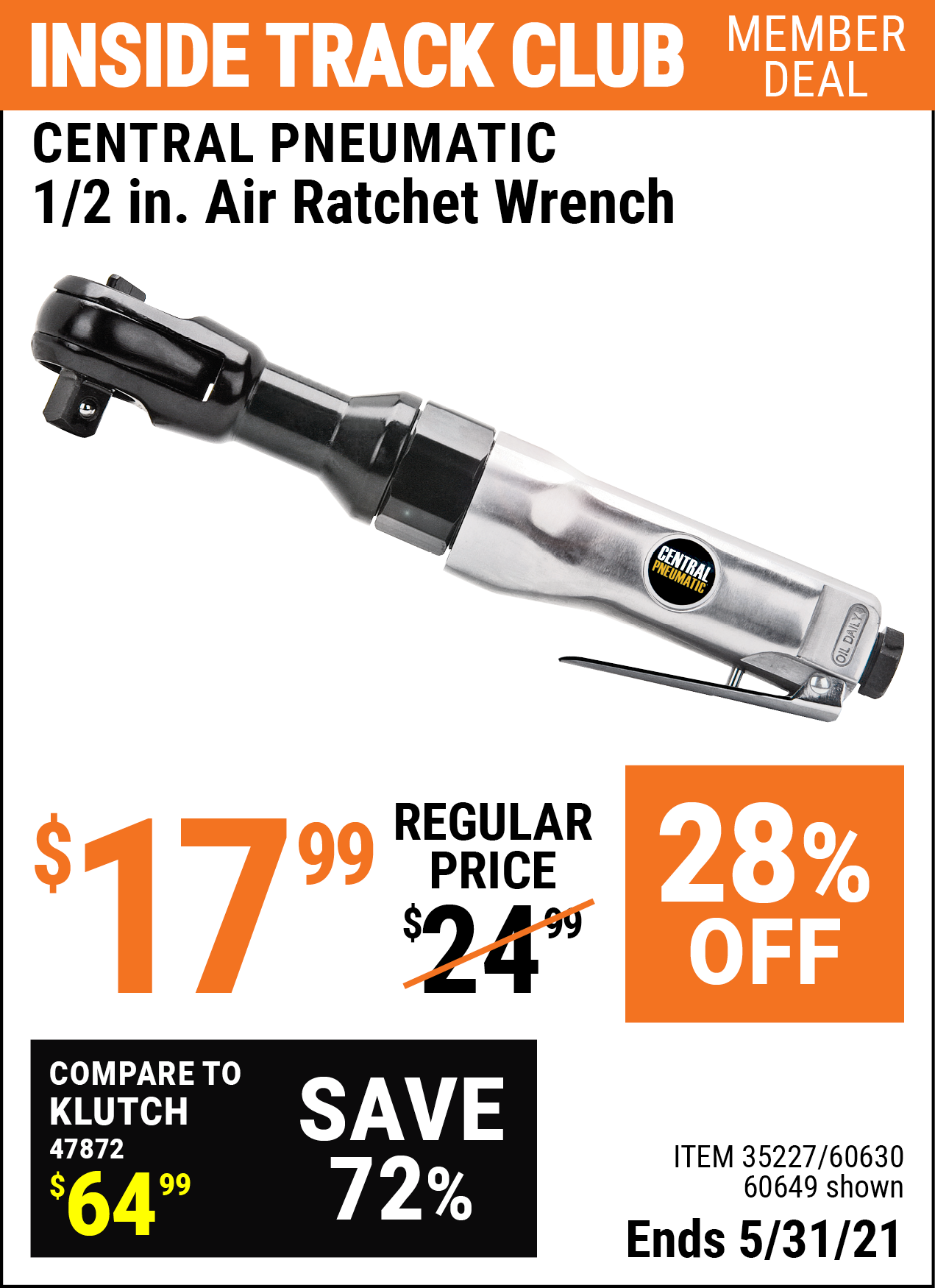 Inside Track Club members can buy the CENTRAL PNEUMATIC 1/2 In. Air Ratchet Wrench (Item 60649/35227/60630) for $17.99, valid through 5/31/2021.