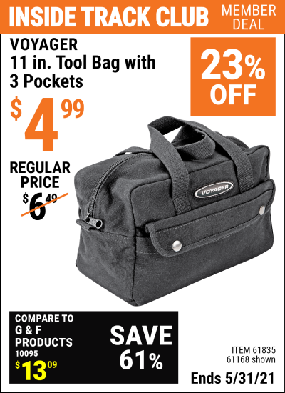 Inside Track Club members can buy the VOYAGER 11 in. Tool Bag with 3 Pockets (Item 61168/61835) for $4.99, valid through 5/31/2021.