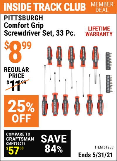 Inside Track Club members can buy the PITTSBURGH Comfort Grip Screwdriver Set 33 Pc. (Item 61255) for $8.99, valid through 5/31/2021.