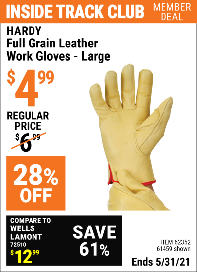 Inside Track Club members can buy the HARDY Full Grain Leather Work Gloves Large (Item 61459/62352/63153/63154) for $4.99, valid through 5/31/2021.
