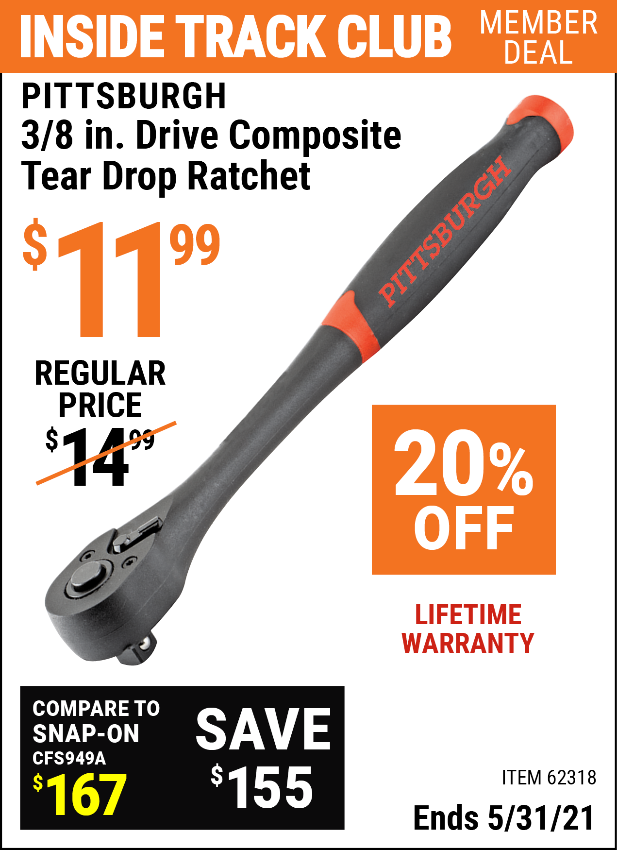 Inside Track Club members can buy the PITTSBURGH 3/8 in. Drive Professional Composite Tear Drop Ratchet (Item 62318) for $11.99, valid through 5/31/2021.