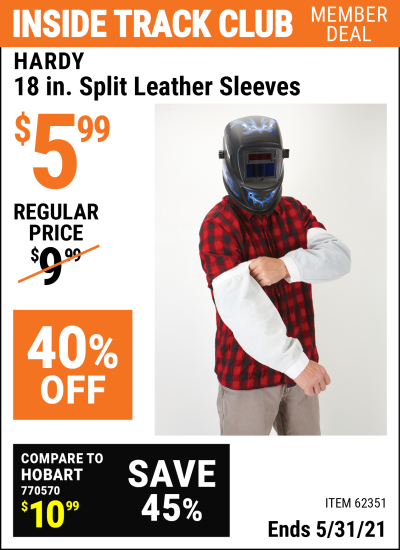 Inside Track Club members can buy the HARDY 18 in. Split Leather Sleeves (Item 62351) for $5.99, valid through 5/31/2021.