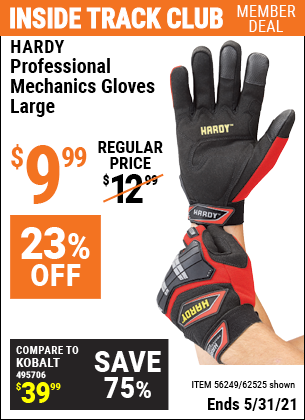 Inside Track Club members can buy the HARDY Professional Mechanic's Gloves Large (Item 62525/64731/62524/56249/64947/62526) for $9.99, valid through 5/31/2021.