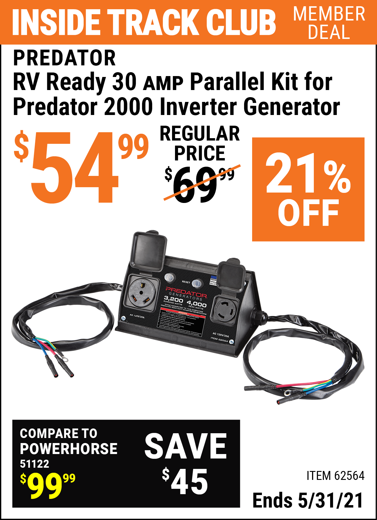 Inside Track Club members can buy the PREDATOR RV Ready 30A Parallel Kit for Predator 2000 Inverter Generator (Item 62564) for $54.99, valid through 5/31/2021.