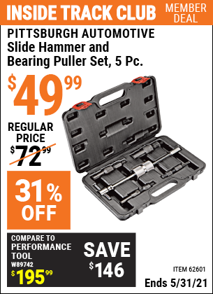 Inside Track Club members can buy the PITTSBURGH AUTOMOTIVE Slide Hammer and Bearing Puller Set 5 Pc. (Item 62601) for $49.99, valid through 5/31/2021.
