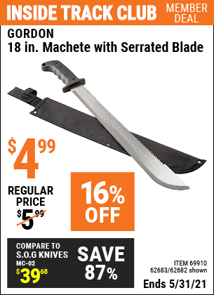 Inside Track Club members can buy the GORDON 18 In. Machete With Serrated Blade (Item 62682/69910/62683) for $4.99, valid through 5/31/2021.