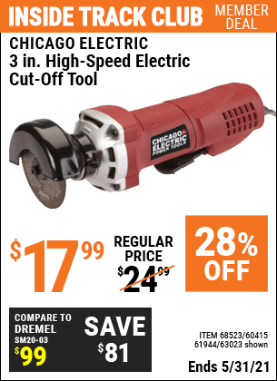 Inside Track Club members can buy the CHICAGO ELECTRIC 3 in. High Speed Electric Cut-Off Tool (Item 63023/60415/61944) for $17.99, valid through 5/31/2021.