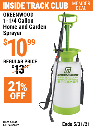 Inside Track Club members can buy the GREENWOOD 1-1/4 gallon Home and Garden Sprayer (Item 63124/63145) for $10.99, valid through 5/31/2021.