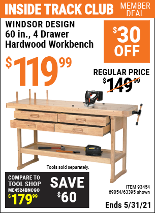 Inside Track Club members can buy the WINDSOR DESIGN 60 In. 4 Drawer Hardwood Workbench (Item 63395/93454/69054) for $119.99, valid through 5/31/2021.